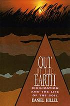Out of the earth : civilization and the life of the soil