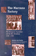 The Marrano Factory the Portuguese Inquisition and its New Christians 1536-1765