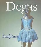 Degas sculptures : catalogue raisonné of the bronzes