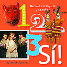 1, 2, 3, sí! : a numbers book in English and Spanish