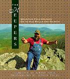 The keepers : mountain folk holding on to old skills and talents
