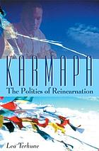Karmapa : the politics of reincarnation