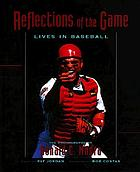 Reflections of the game : lives in baseball : the photographs of Ronald C. Modra