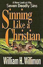 Sinning like a Christian a new look at the seven deadly sins