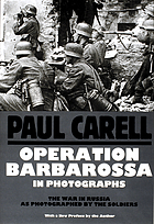 Operation Barbarossa in photographs : the war in Russia as photographed by the soldiers