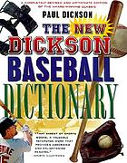 The new Dickson baseball dictionary : a cyclopedic reference to more than 7, 000 words, names, phrases, and slang expressions that define the game, its heritage, culture, and variations
