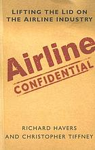 Airline confidential : lifting the lid on the airline industry