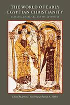 The world of early Egyptian Christianity : language, literature, and social context : essays in honor of David W. Johnson
