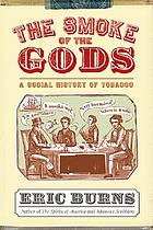 The smoke of the gods : a social history of tobacco