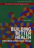Building better health a handbook of behavioral change