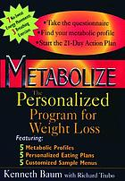 Metabolize : the personalized program for weight loss