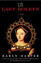 The last Boleyn : a novel