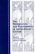 The preservation and transmission of Anglo-Saxon culture : selected papers from the 1991 Meeting of the International Society of Anglo-Saxonists
