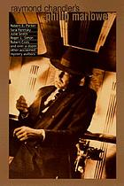 Raymond Chandler's Philip Marlowe : a centennial celebration