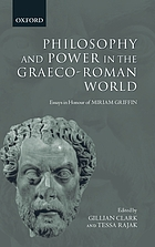 Philosophy and power in the Graeco-Roman world : essays in honour of Miriam Griffin