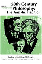 Twentieth-century philosophy : the analytic tradition