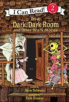 In a dark, dark room : and other scary stories
