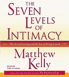 The seven levels of intimacy [the art of loving and the joy of being loved]