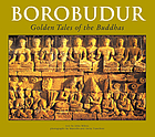 Borobudur : golden tales of the Buddhas