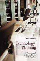 Technology planning : preparing and updating a library technology plan
