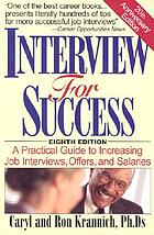 Interview for success : a practical guide to increasing job interviews, offers, and salaries