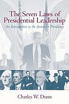 The seven laws of presidential leadership : an introduction to the American presidency