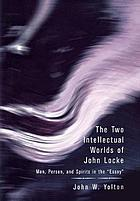 The two intellectual worlds of John Locke : man, person, and spirits in the essay