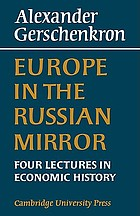 Europe in the Russian mirror: four lectures in economic history