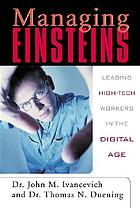 Managing Einsteins : leading high-tech workers in the digital age