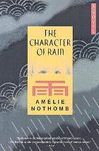 The character of rain : a novel