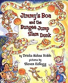 Jimmy's boa and the bungee jump slam dunk