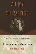 Oh joy! oh rapture! the enduring phenomenon of Gilbert and Sullivan