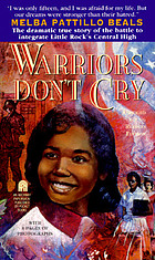 Warriors don't cry: the dramatic true story of the battle to integrate Little Rock's Central High