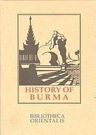 History of Burma, including Burma proper, Pegu, Taungu, Tenasserim, and Arakan, from the earliest time to the first war with British IndiaHistory of Burma : including Burma proper, Pegu, Taungu, Tenasserim and Arakan, from the earliest time to the end of the first war with British India