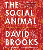 The social animal the hidden sources of love, character, and achievement