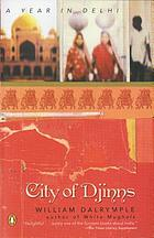 City of Djinns : a year of Delhi