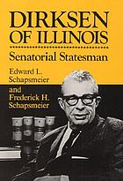 Dirksen of Illinois : senatorial statesman