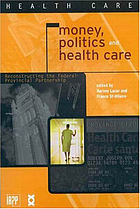 Money, politics and health care : reconstructing the federal-provincial partnership