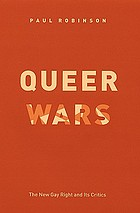 Queer wars : the new gay right and its critics