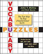 Vocabulary puzzles : the fun way to ace standardized tests