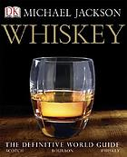 Whiskey : [the definitive world guide]