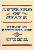 Affairs of State : public life in late nineteenth century America