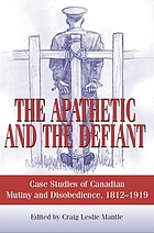 The apathetic and the defiant : case studies of Canadian mutiny and disobedience, 1812 to 1919