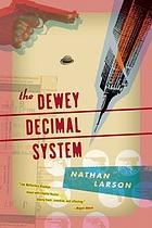 The Dewey Decimal system : a novel