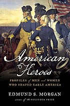 American heroes : profiles of men and women who shaped early America