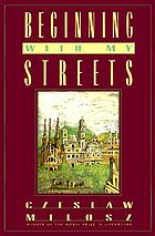 Beginning with my streets : essays and recollections