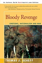 Bloody revenge : emotions, nationalism, and war