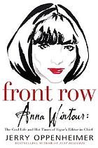 Front row : Anna Wintour, the cool life and hot times of Vogue's editor-in-chief