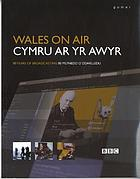 Wales on air = Cymru ar yr awyr