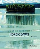 Nordic dawn : modernism's awakening in Finland, 1890-1920